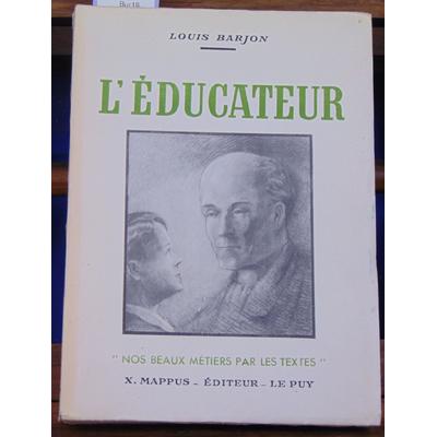 BARJON Louis : L'EDUCATEUR. (illustrations de Georges Ripart et Gaston Prost)...