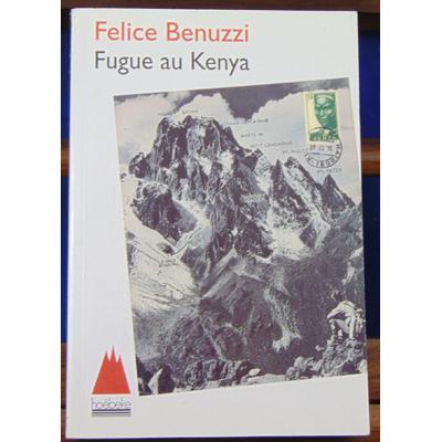 Benuzzi Felice : Fugue Au Kenya...