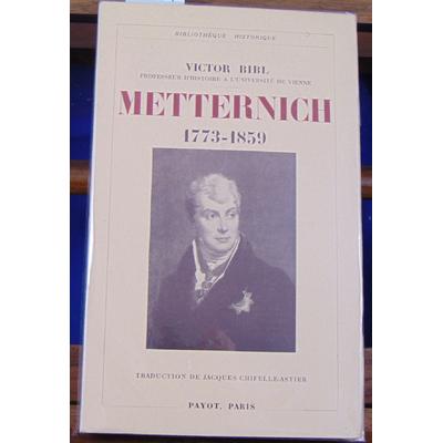 BIBL Victor : Metternich (1773-1859)...