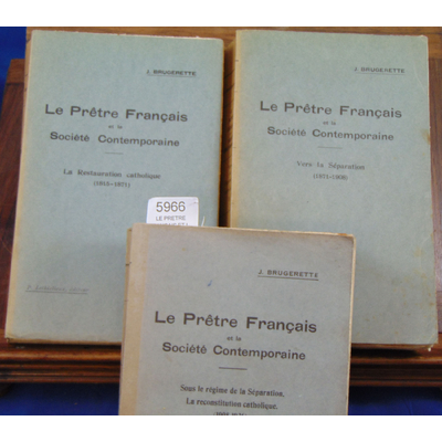 BRUGERETTE J : LE PRETRE FRANCAIS ET LA SOCIETE CONTEMPORAINE (3 Volumes). Tome I - LA RESTAURATION CATHOLIQUE