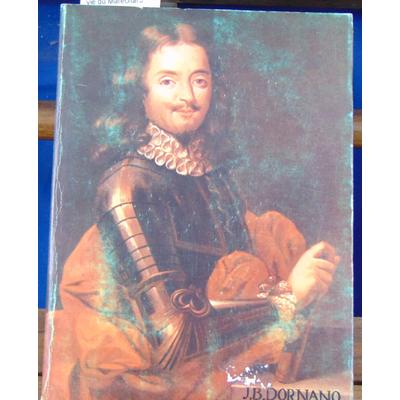 CANAULT Jean : vie du Maréchal J.-B. d'Ornano, Baron d'Aubenas-en-Vivarais, Gouverneur du Frère de Louis XIII,
