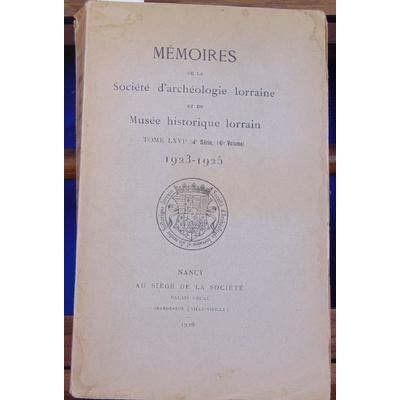 collectif  : Mémoires de la société d'archéologie lorraine et du Musée historique Lorrain. tome LXVIe (4e séri