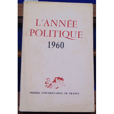 collectif  : l'année politique 1960...