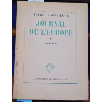 Fabre-Luce alfred : journal de l'europe. tome 1 : 1946-1947...