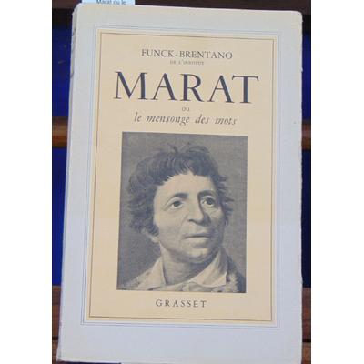Funck-Brentano  : Marat ou le mensonge des mots...