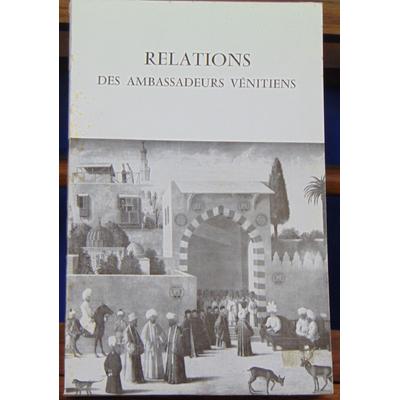 GAETA  : Relations des ambassadeurs vénitiens  ...