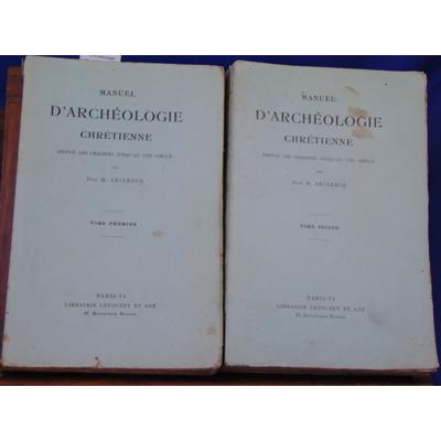 LECLERCQ Henri : Manuel d'Archéologie Chrétienne depuis les origines jusqu'au VIIIe siècle....