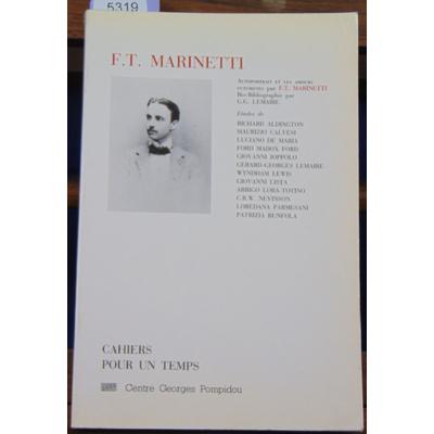 Marinetti  : Autoportrait et les amours futuristes. bio-bibliographie par C. G. Lemaire, études de Richard Ald