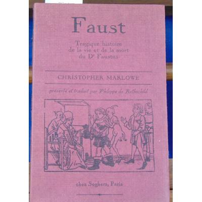 Marlowe christopher : Faust. Tragique histoire de la vie et de la mort du Dr Faustus...