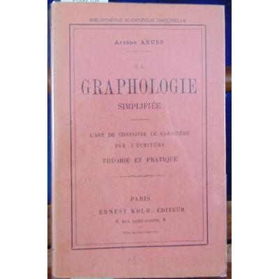 ARUSS Arsène : La graphologie simplifiée.L'art de connaitre le caractère par l'écriture.Théorie et pratique...