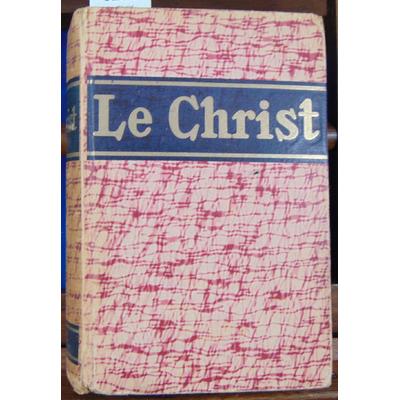 BARDY Abbé G : Le Christ. Encyclopédie populaire des connaissances christologiques...