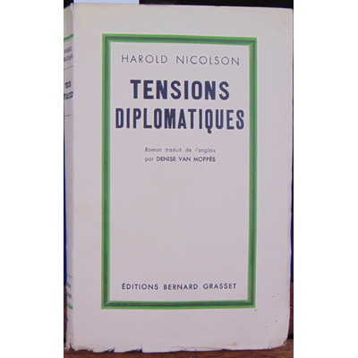 NICOLSON Harold : Tensions diplomatiques...