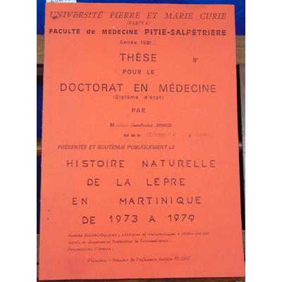 Baranger Jean-Michel : Histoire Naturelle de la Lèpre en Martinique de 1973 à 1979 (These)...
