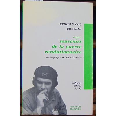 Guevara Ernesto Che : écrits I souvenirs de la guerre révolutionnaire...