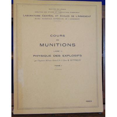 Sutterlin R : Cours de munitions. Livre 2 Physique des explosifs . Tome 1...