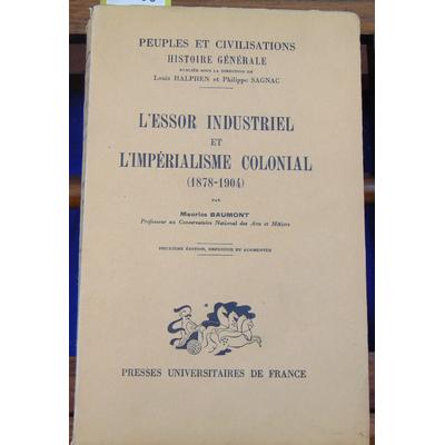 BAUMONT Maurice : L'essor industriel et l'impérialisme colonial (1878 - 1904)...