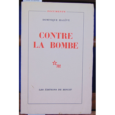 HALEVY dominique : Contre la bombe...