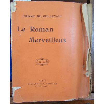 COULEVAIN Pierre de : Le Roman Merveilleux ...