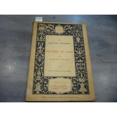 MARIUS VACHON : PHILIBERT DE L'ORME...
