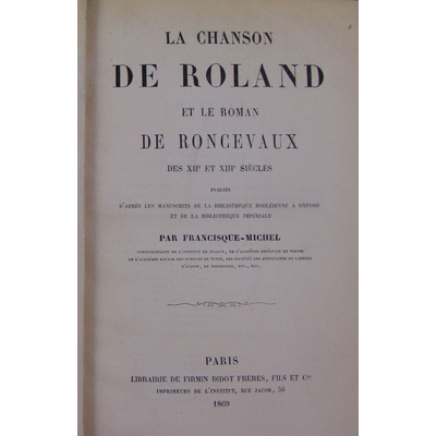 Francisque-Michel  : La chanson de roland et le roman de Roncevaux des XIIe et XIIIe siecle...