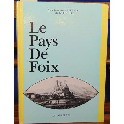 MARE-VENE BOUILLE Anne : Le pays de Foix  ...