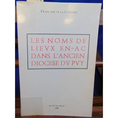 CONTERIE FRANCOISE DE : LES NOMS DE LIEUX EN  AC DANS L' ANCIEN DIOCESE DU PUY ...
