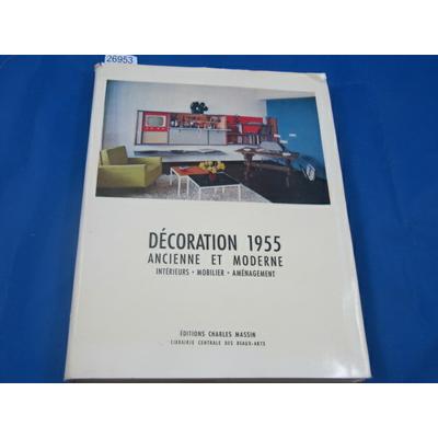 collectif : la decoration 1955 ancienne et moderne intérieurs - mobilier - aménagement...