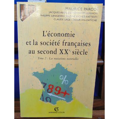 Parodi maurice : L'Economie et la société françaises au second XXe siècle. Tome 2, Les mutations sectorielles.