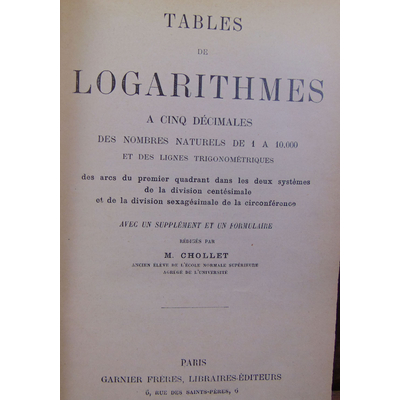 Chollet  : tables de logarithmes à cinq décimales...