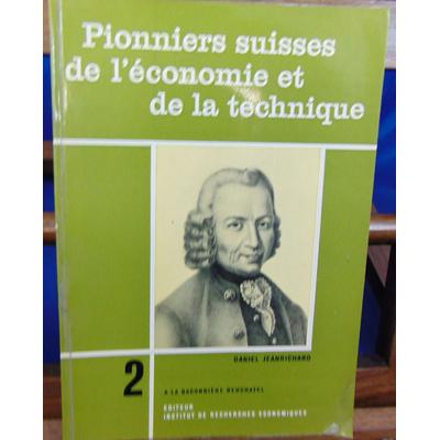 mestral aymon de : pionniers suisses de l'économie et de la technique  : daniel Jeanrichard , l'inspirateur de