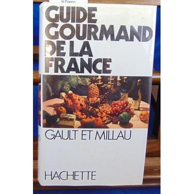 Gault et  : Guide gourmand de la France Gault Millau...