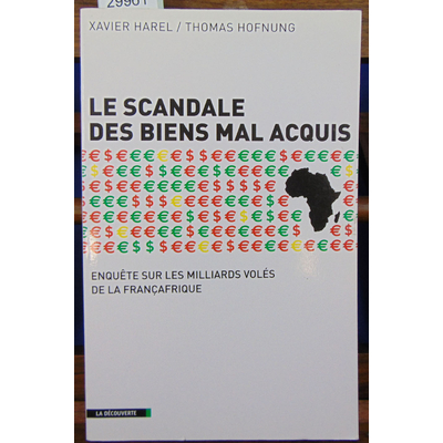 Harel xavier : Le scandale des biens mal acquis...