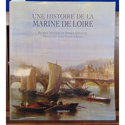 Villiers Patrick : Une histoire de la marine de Loire ...
