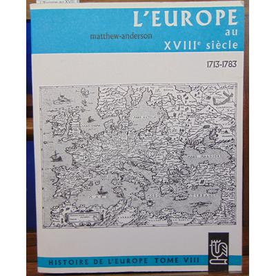 Matthew-Anderson  : L'Europe au XVIIIe siècle 1713-1783...