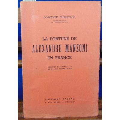 Christesco Dorothee : La fortune de alexandre manzoni en France . Origines du theatre et du roman romantiques.