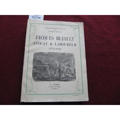 PHILIPPE-LEVATOIS : JACQUES BUJAULT, AVOCAT ET LABOUREUR. 1771 - 1842...
