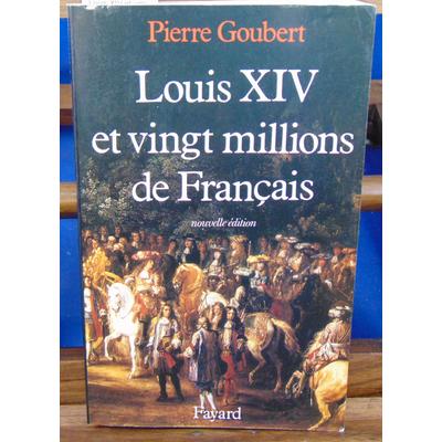 Goubert Pierre : Louis XIV et vingt millions de Français...