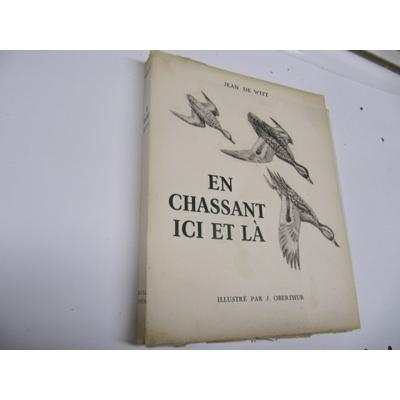 DE WITT : EN CHASSANT ICI ET LA (?Illustrations de J. Oberthur)...