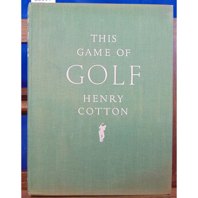 Cotton Henry : This Game of golf...