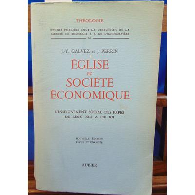 Calvez Jean-Yves : Eglise et société économique : l'enseignement social des papes de Léon XIII à Pie XII ( 187