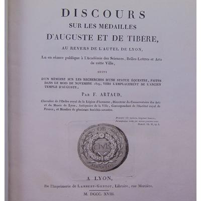 Artaud F : Discours sur les médailles d'Auguste et de Tibère au revers de l'Autel de Lyon. suivi de Le tombeau