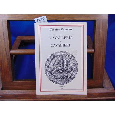 Cannizzo Gaspare : Cavalleria e Cavalieri...