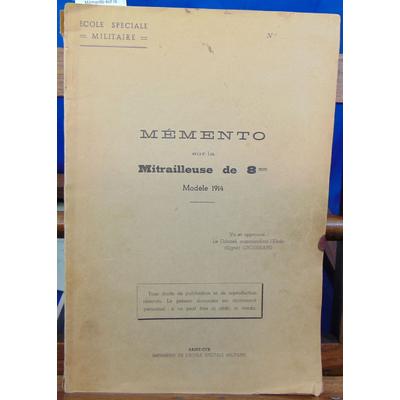 collectif  : Mémento sur la Mitrailleuse de 8mm Modèle 1914...
