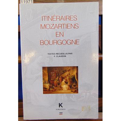 Claudon Francis : Itinéraires mozartiens en Bourgogne...