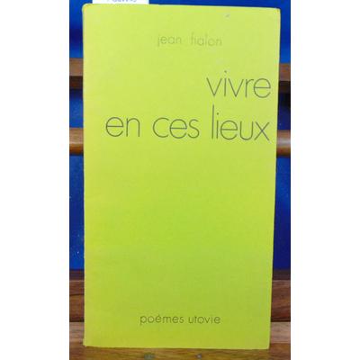 Fialon Jean : Vivre en ces lieux (Collection Poèmes) ...