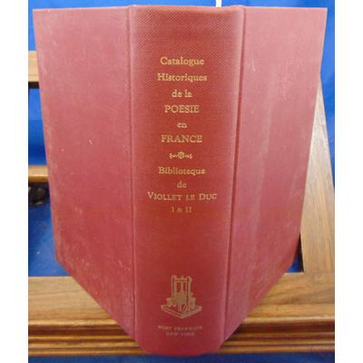 VIOLLET LE  : Catalogue des Livres composant la Bibliothèque poétique de M. Viollet-le-Duc...