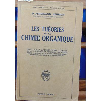 Henrich Ferdinand : Les théories de la chimie organique. traduit sur la quatrième édition allemande revue, aug