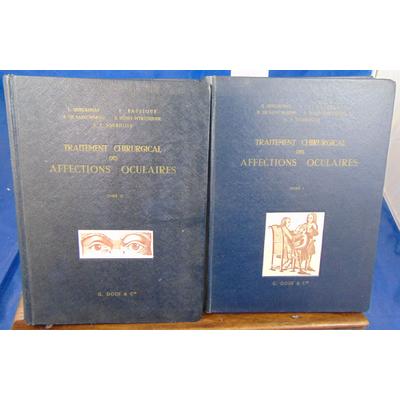 GUILLAUMAT L.) - PAUFIQUE : TRAITEMENT CHIRURGICAL DES AFFECTIONS OCULAIRES. TOME I et 2...