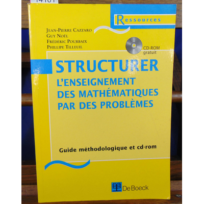 Cazzaro  : Structurer l'enseignement des maths par des problemes - guide methodologique + CD-ROM ...