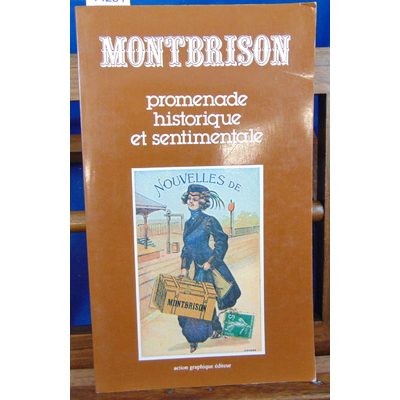 Collectif  : Montbrison - Promenades Historique  et Sentimentale...